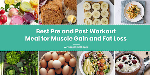 Best Pre and Post Workout Meal for Muscle Gain and Fat Loss