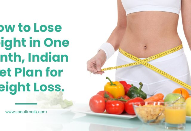 How to Lose Weight in One Month, Indian Diet Plan for Weight Loss